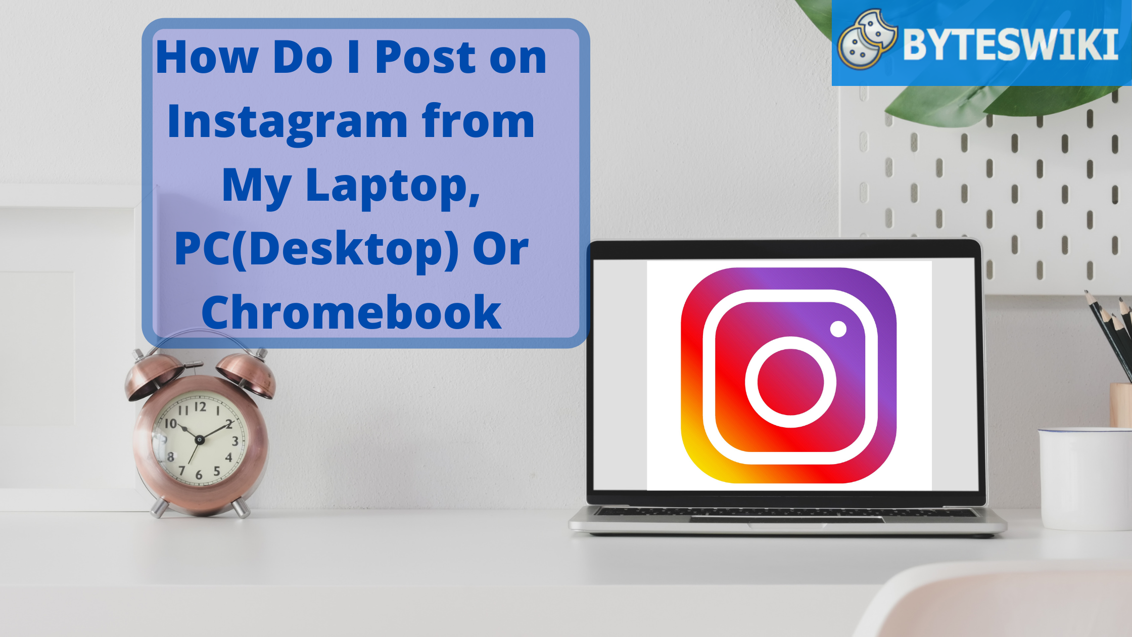 How Do I Post on Instagram from My Laptop, PC(Desktop) Or Chromebook